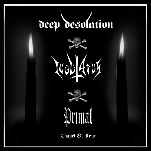 Deep Desolation / Iugulatus / Primal :: Chapelof Fear 3-way split album