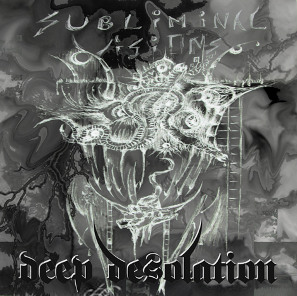 Deep Desolation :: Subliminal Visions